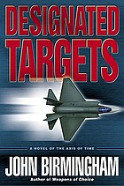 Designated targets : a novel of the axis of time