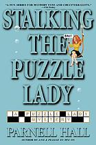 Stalking the Puzzle Lady : a puzzle lady mystery