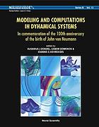 Modeling and computations in dynamical systems : in commemoration of the 100th anniversary of the birth of John von Neumann