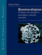 Biomineralization : principles and concepts in bioinorganic materials chemistry