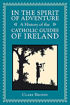 In the spirit of adventure : a history of the Catholic Guides of Ireland