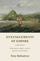 Entanglements of empire : missionaries, Māori, and the question of the body