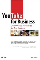 YouTube for business : online video marketing for any business