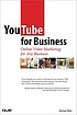 YouTube for business : online video marketing... by  Michael Miller