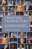 Creating characters : a writer's reference to the personality traits that bring fictional people to life