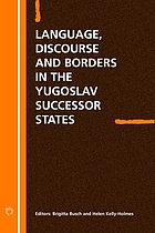 Language, discourse and borders in the Yugoslav successor states