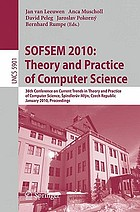 SOFSEM 2010: Theory and Practice of Computer Science : 36th Conference on Current Trends in Theory and Practice of Computer Science, Špindlerův Mlýn, Czech Republic, January 23-29, 2010. Proceedings