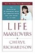 Life makeovers : 52 practical and inspiring ways... by  Cheryl Richardson