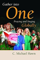 Gather into one : praying and singing globally