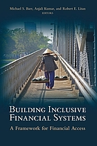 Building inclusive financial systems : a framework for financial access