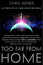 Too far from home : a story of life and death in space