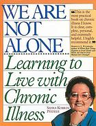 We are not alone : learning to live with chronic illness