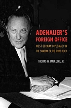 Adenauer's foreign office : West German diplomacy in the shadow of the Third Reich