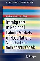 Immigrants in regional labour markets of host nations : some evidence from Atlantic Canada