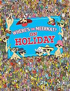 Where's the meerkat? : on holiday