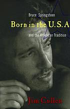 Born in the U.S.A. : Bruce Springsteen and the American tradition
