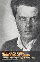 Wittgenstein, mind, and meaning : toward a social conception of mind
