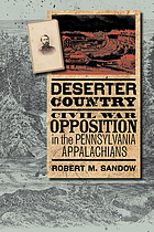 Deserter country : Civil War opposition in the Pennsylvania Appalachians