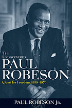 The undiscovered Paul Robeson : an artist's journey, 1898-1939