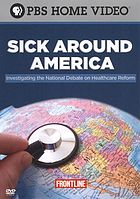 Sick around America : investigating the national debate on healthcare reform
