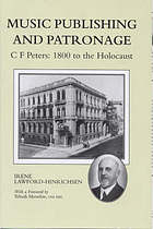 Music publishing and patronage : C.F. Peters, 1800 to the Holocaust