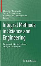 Integral methods in science and engineering : progress in numerical and analytic techniques