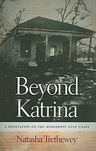 Beyond Katrina : a meditation on the Mississippi Gulf Coast