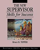 The new supervisor : skills for success