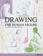 Drawing the human figure : the artist's complete guide