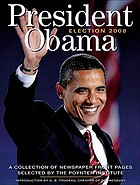 PRESIDENT OBAMA : Election 2008 : A Collection of Newspaper Front Pages