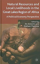 Natural resources and local livelihoods in the Great Lakes region in Africa : a political economy perspective