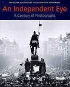 An independent eye : a century of photographs