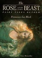 The rose and the beast : fairy tales retold