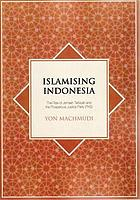 Islamising Indonesia : the rise of Jemaah Tarbiyah and the Prosperous Justice Party (PKS)