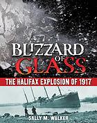 Blizzard of glass : the Halifax explosion of 1917