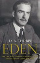 Eden : the life and times of Anthony Eden, first Earl of Avon, 1897-1977