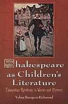 Shakespeare as children's literature : Edwardian retellings in words and pictures