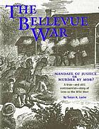 The Bellevue war : mandate of justice or murder by mob? : a true--and still controversial--story of Iowa as the Wild West