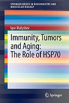 Immunity, tumors and aging : the role of HSP70