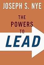 The powers to lead : soft, hard, and smart