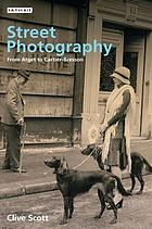Street photography : from Atget to Cartier-Bresson