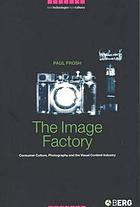 The image factory : consumer culture, photography and the visual content industry