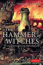 The hammer of witches : a complete translation of the Malleus maleficarum