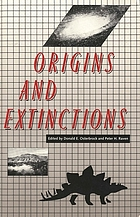 Origins and extinctions : based on a Symposium on Life and the Universe, held at the National Academy of Sciences, Washington, D.C., April 30, 1986