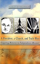 A president, a church, and trails west : competing histories in Independence, Missouri
