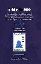Acid rain 2000 : proceedings from the 6th International Conference on Acidic Deposition : Looking back to the past and thinking of the future, Tsukuba, Japan, 10-16 December 2000