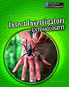 Insect investigators : entomologists