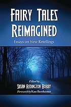 Fairy tales reimagined : essays on new retellings
