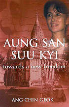 Aung San Suu Kyi : towards a new freedom