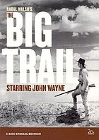 Raoul Walsh's The big trail